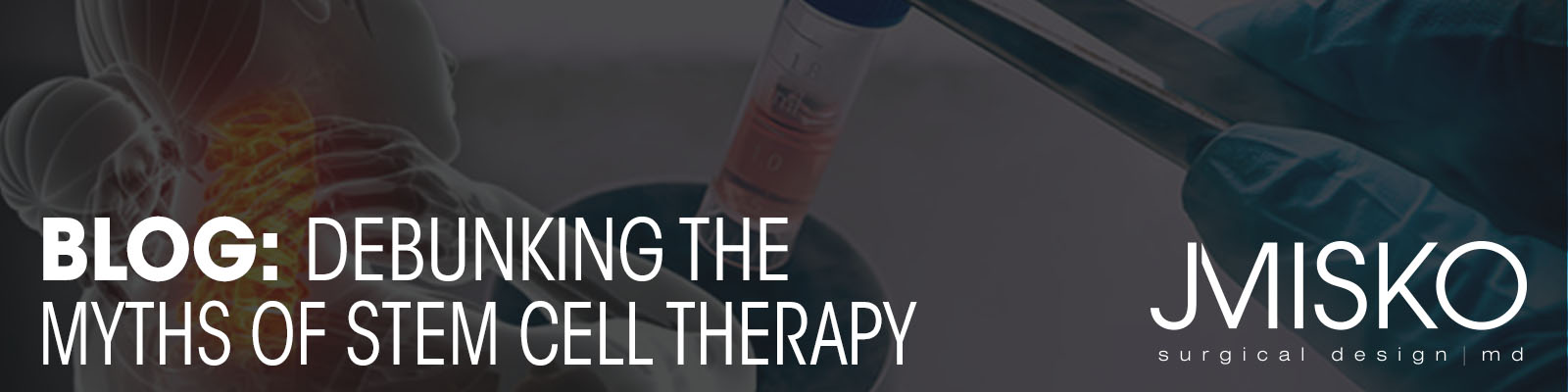 BLOG: Debunking Myths About Stem Cell Therapy - JMISKO